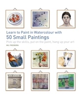 Learn To Paint In Watercolour With 50 Small Paintings