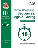 10-minute Tests For 11+ Verbal Reasoning: Sequences, Logic & Coding Age 10-11 - Gl & Other Providers