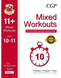10-minute Tests For 11+ Mixed Workouts: Ages 10-11 (book 1) - Cem Test