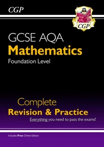 New Gcse Maths Aqa Complete Revision & Practice: Foundation - Grade 9-1 Course (with Online Edition)