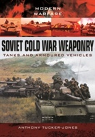Soviet Cold War Weaponry: Tanks And Armoured Vehicles