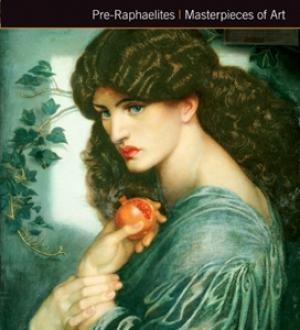 Pre-Raphaelites Masterpieces of Art