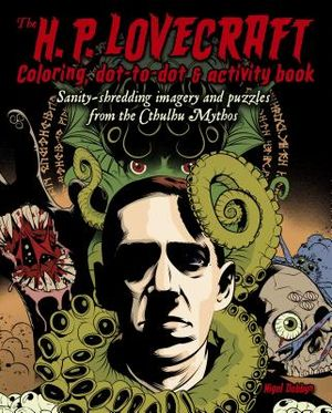 The H. P. Lovecraft Coloring, Dot-to-Dot, & Activity Book