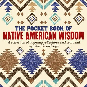 The Pocket Book of Native American Wisdom