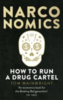 Narconomics : How To Run A Drug Cartel