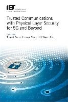 Trusted Communications With Physical Layer Security For 5g And Beyond