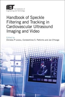 Handbook Of Speckle Filtering And Tracking In Cardiovascular Ultrasound Imaging And Video