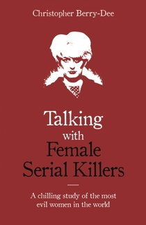 Talking With Female Serial Killers