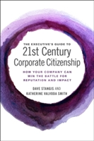 Executive's Guide To 21st Century Corporate Citizenship