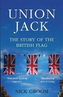The Union Jack : The Story Of The British Flag