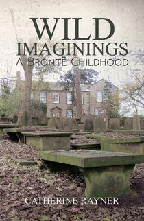 Wild Imaginings: A Bronte Childhood