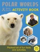 Bear Grylls Activity Series: Polar Worlds - Bear Grylls
