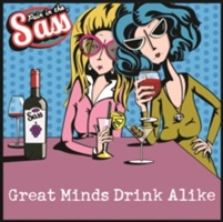 Pain In The Sass - Great Minds Drink Alike