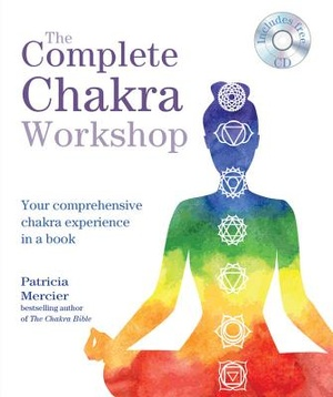The Complete Chakra Workshop