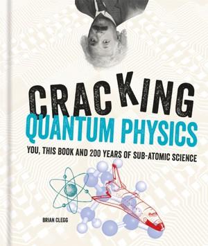 Cracking Quantum Physics
