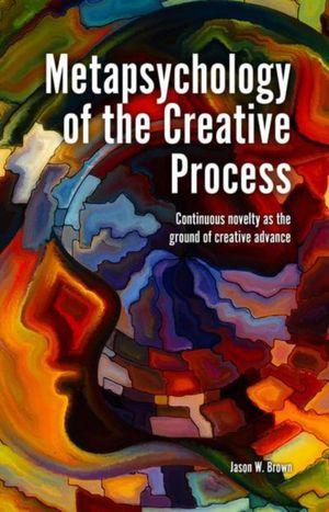 Metapsychology of the Creative Process