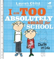 Charlie and Lola. I am Too Absolutely Small for School111