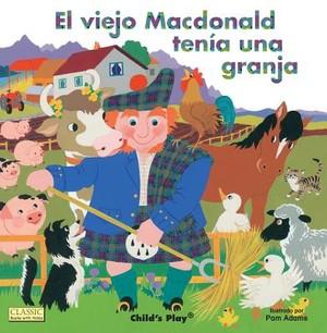 El Viejo MacDonald Tenia una Granja = Old MacDonald Had a Farm