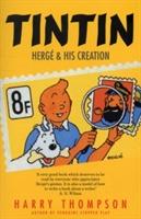 Tintin: Herge And His Creation