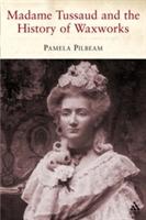 Madame Tussaud And The History Of Waxwork