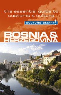 Bosnia & Herzegovina - Culture Smart! The Essential Guide To Customs & Culture