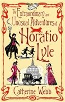 Extraordinary & Unusual Adventures Of Horatio Lyle