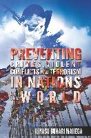 Preventing Crimes, Violent Conflicts And Terrorism In Nations Of The World