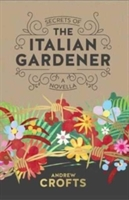 Secrets Of The Italian Gardener