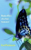 Butterflies of a Bad Summer