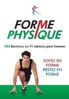 Forme Physique 5bx Exercises En 11 Minutes Pour Homme