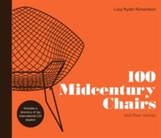 100 Midcentury Chairs : And Their Stories