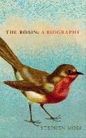 The Robin. A Biography