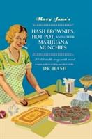 Mary Jane's Hash Brownies, Hot Pot, And Other Marijuana Munchies