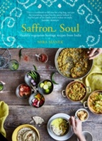 Saffron Soul : Healthy, Vegetarian Heritage Recipes From India