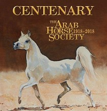 Centenary: The Arab Horse Society