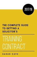 Complete Guide To Getting A Solicitor's Training Contract 2017/18