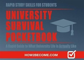 University Survival Pocketbook: A Rapid Guide To What University Life Is Actually Like