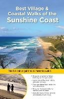 Best Village & Coastal Walks Of The Sunshine Coast