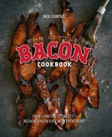 Little Bacon Cookbook: From Starters To Sweets - Because Bacon Goes With Everything