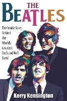 Beatles! The Inside Story Behind The World's Greatest Rock And Roll Band