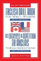 Intermediate English Drill Book For French Speakers, With Answers
