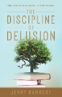 Discipline Of Delusion