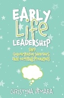 Early Life Leadership, 101 Conversation Starters And Writing Prompts