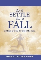Don't Settle For A Fall
