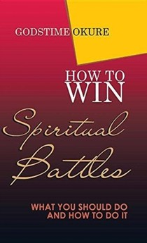 How To Win Spiritual Battles