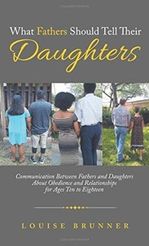 What Fathers Should Tell Their Daughters