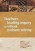 Teachers Leading Inquiry For School Problem Solving