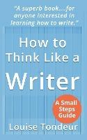 How To Think Like A Writer