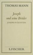 Joseph und seine Brüder III. Joseph in Ägypten ( Frankfurter Ausgabe)