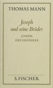 Joseph und seine Brüder IV. Joseph, der Ernährer ( Frankfurter Ausgabe)